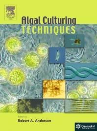 Algal Culturing Techniques  ISBN  9780120884261