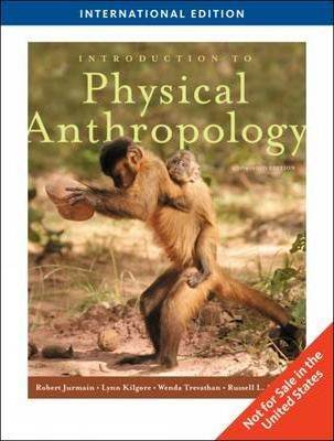 Introduction to Physical Anthropology   ISBN  9780495602347